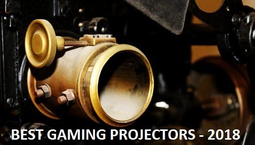 Gaming Projectors 2018